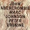 John Abercrombie - Marc Johnson - Peter Erskine '1988
