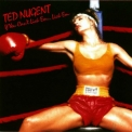 Ted Nugent - If You Can't Lick 'em ... Lick 'em '1988
