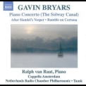 Gavin Bryars - Piano Concerto (The Solway Canal) '2011