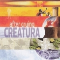 After Crying - Creatura '2011