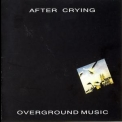 After Crying - Overground Music '1993