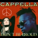 Cappella - Don't Be Proud [CDM] '1995