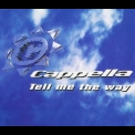 Cappella - Tell Me The Way [CDM] '1995