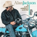 Alan Jackson - A Lot About Livin' And A Little 'bout Love '1992