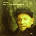 Alpha - Lost In A Garden Of Clouds Part 1 '2004