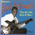 Mississippi Fred McDowell - This Ain't No Rock N' Roll '1969