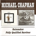 Michael Chapman - Rainmaker & Fully Qualified Surviver [2CD] '1969,1970