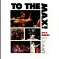 Max Roach - To The Max! (2CD) '1991