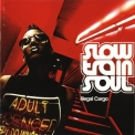 Slow Train Soul - Illegal Cargo '2003