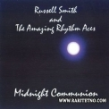 Russell Smith And The Amazing Rhythm Aces - Midnight Communion '2008