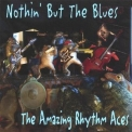 Amazing Rhythm Aces, The - Nothin' But The Blues '2004