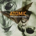 Atomic - Here Comes Everybody '2011