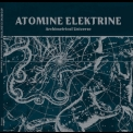 Atomine Elektrine - Archimetrical Universe [re-issue With Bonus Tracks] '2009