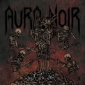 Aura Noir - Out To Die '2012