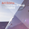 Aril Brikha - Deeparture In Time - Revisited (2CD) '2011