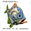 Astromill - Method To My Madness '2006