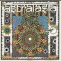 Astralasia - The Politics Of Ecstasy '1992