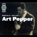 Art Pepper - Mosaic Select 15 (3CD) '2005