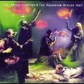 Aquarium Rescue Unit - Col. Bruce Hampton & The Aquarium Rescue Unit '1992