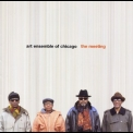 Art Ensemble Of Chicago - The Meeting '2003