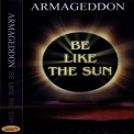 Armageddon - Be Like The Sun '1999
