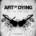 Art Of Dying - Let The Fire Burn '2012