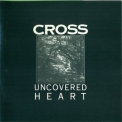 Cross, The - Uncovered Heart '1988
