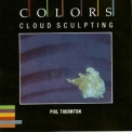 Phil Thornton - Cloud Sculpting '1986