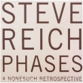 Steve Reich - Phases: A Nonesuch Retrospective (CD4) '2006
