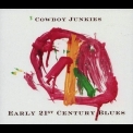 Cowboy Junkies - Early 21st Century Blues '2005