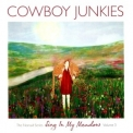 Cowboy Junkies - Sing In My Meadow, The Nomad Series Volume 3 '2011
