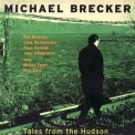 Michael Brecker - Tales From The Hudson  '1996