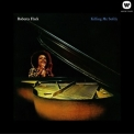 Roberta Flack - Killing Me Softly (2012 Reissue) '1973