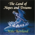 Mike Rowland - The Land Of Hopes And Dreams '2004