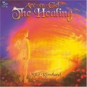 Mike Rowland - Arc-en-ciel: The Healing '2004