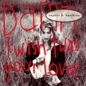 Sophie B. Hawkins - Damn I Wish I Was Your Lover [CDS] '1992