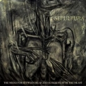 Sepultura - The Mediator Between Head and Hands Must Be the Heart '2013