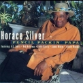 Horace Silver - Pencil Packin' Papa '1994