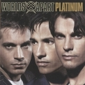 Worlds Apart - Platinum '2007