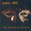 Salem Hill - The Robbery Of Murder '1998