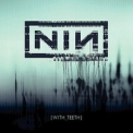 Nine Inch Nails - With Teeth '2005
