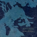 Death Vessel - Island Intervals '2014