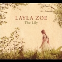 Layla Zoe - The Lily '2013