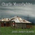 Charlie Musselwhite - Juke Joint Chapel '2013