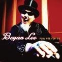 Bryan Lee - Play One For Me '2013