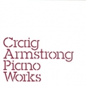 Craig Armstrong - Piano Works '2004