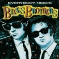 Blues Brothers, The - Everybody Needs '1988