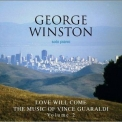 George Winston - Love Will Come - The Music Of Vince Guaraldi Vol 2 '2010