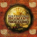 David & Steve Gordon - Shaman's Vision Journey '2006