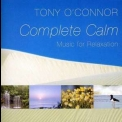 Tony O'connor - Complete Calm '2007